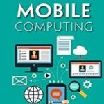 What is Mobile Computing: Definition, Applications, Advantages, Disadvantages