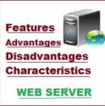Features, Advantages, Disadvantages, Characteristics of Web Server