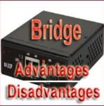 Advantages and Disadvantage of Bridge in Networking | Features of Bridge