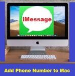 How to Add Phone Number to iMessage on Mac? Simply Ways!!