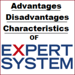 Advantages, Disadvantages, Characteristics of Expert System in Artificial Intelligence