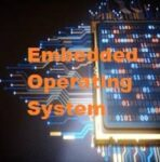 Embedded Operating System: Definition, Types, Examples, Applications